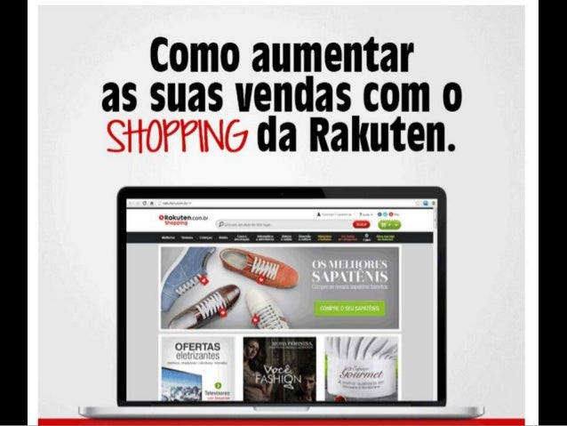 Como aumentar as suas vendas com o shopping da Rakuten.