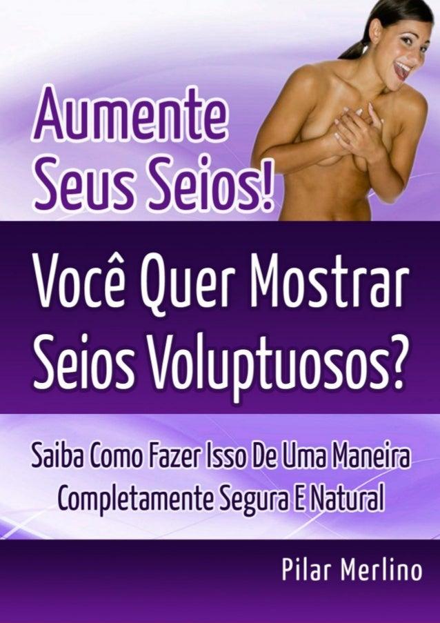 www.ComoAumentarSeuBusto.com Página 1 Como Aumentar Seu Busto