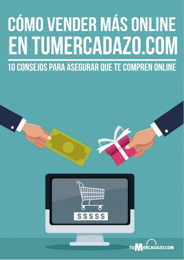 ¿Por qué deberías leer esta guía? En TuMercadazo.com sabemos que el comercio electrónico y las ventas online son algo nuev...