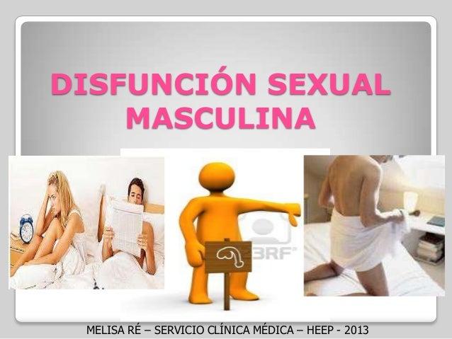 DISFUNCIÓN SEXUAL MASCULINA MELISA RÉ – SERVICIO CLÍNICA MÉDICA – HEEP - 2013