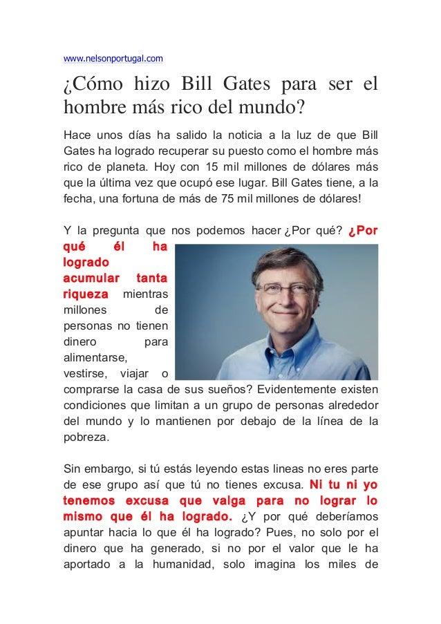 www.nelsonportugal.com¿Cómo hizo Bill Gates para ser elhombre más rico del mundo?Hace unos días ha salido la noticia a la ...