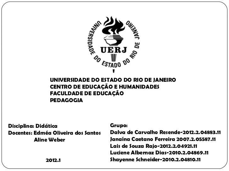 UNIVERSIDADE DO ESTADO DO RIO DE JANEIRO               CENTRO DE EDUCAÇÃO E HUMANIDADES               FACULDADE DE EDUCAÇÃ...