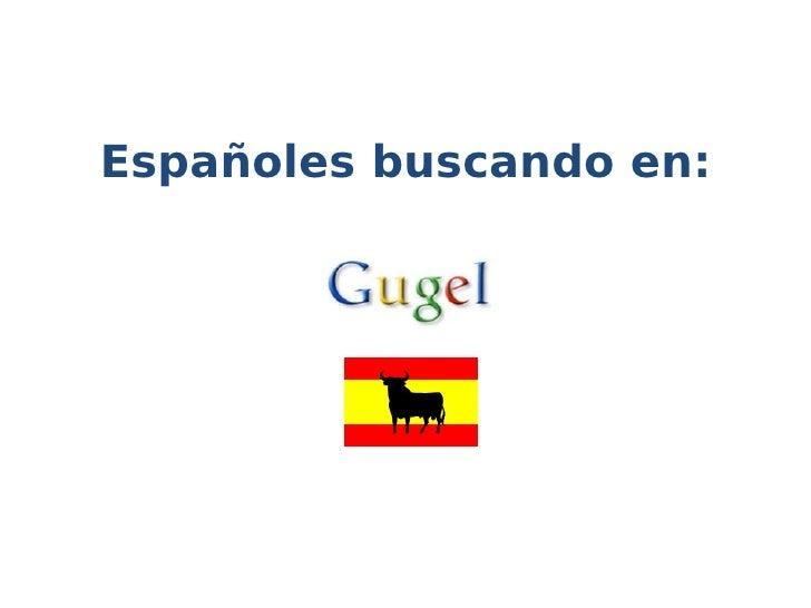 Españoles buscando en: