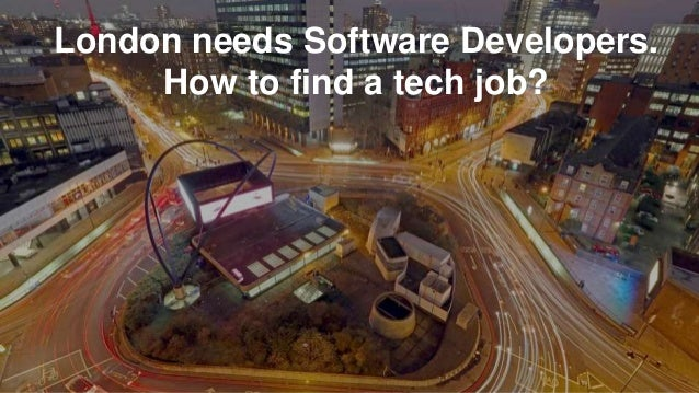 London needs Software Developers. How to find a tech job?