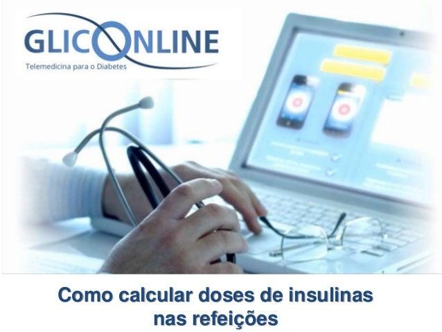 Como calcular doses de insulinas  nas refeições