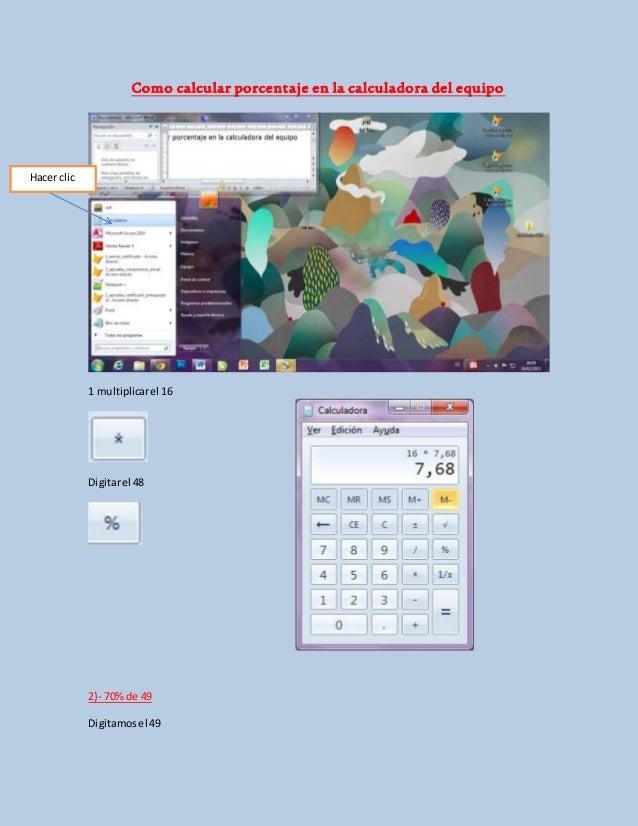 Como calcular porcentaje en la calculadora del equipo 1 multiplicarel 16 Digitarel 48 2)- 70% de 49 Digitamosel 49 Hacer c...