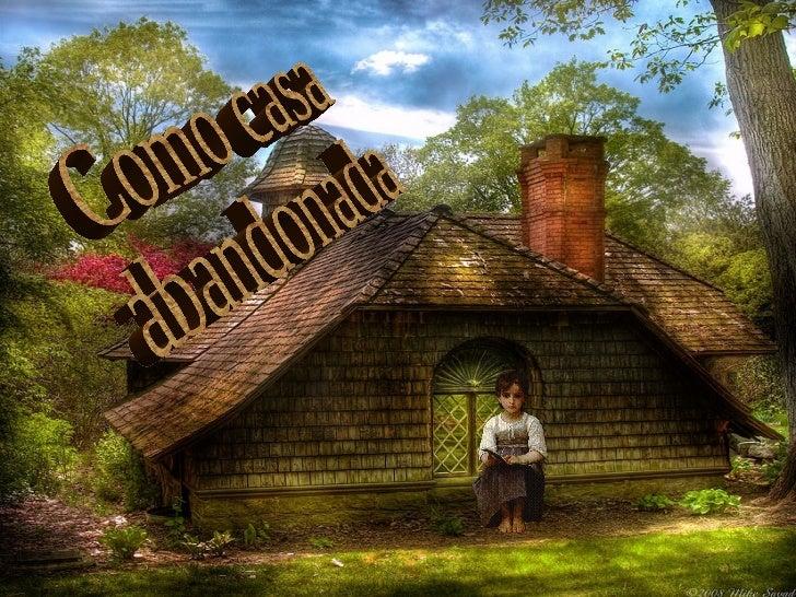 Como casa abandonada