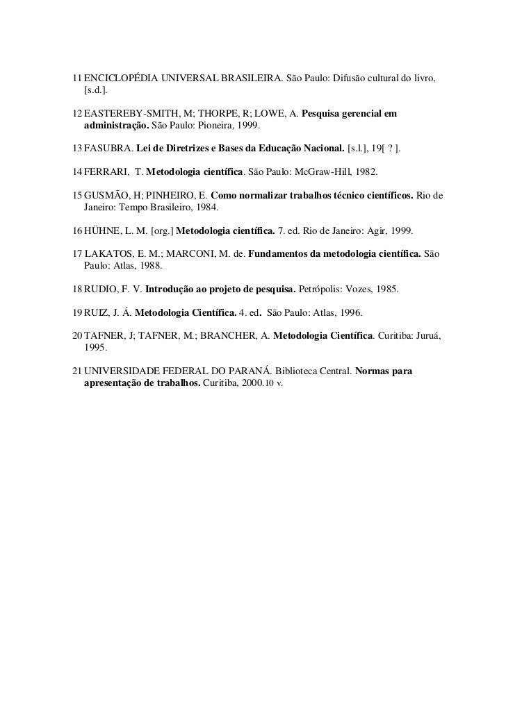 11 ENCICLOPÉDIA UNIVERSAL BRASILEIRA. São Paulo: Difusão cultural do livro,   [s.d.].12 EASTEREBY-SMITH, M; THORPE, R; LOW...