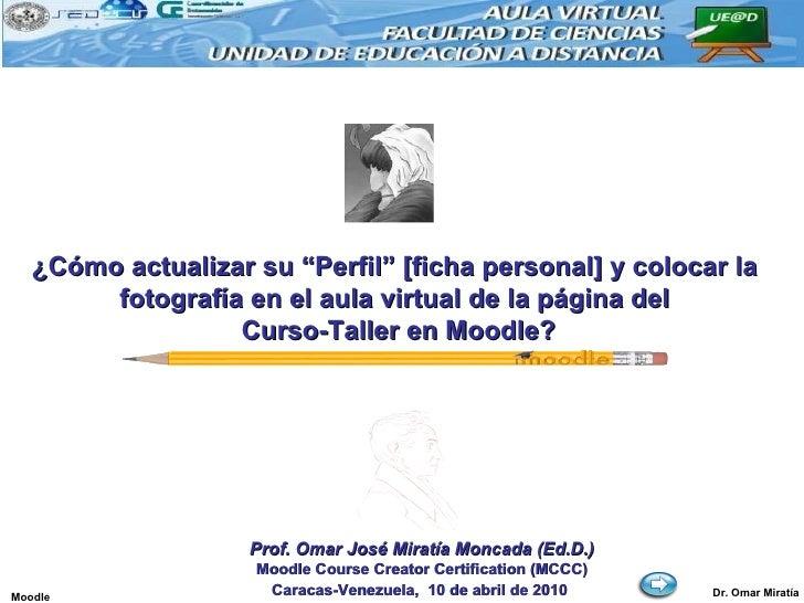 """¿Cómo actualizar su """"Perfil"""" [ficha personal] y colocar la fotografía en el aula virtual de la página del Curso-Taller en ..."""