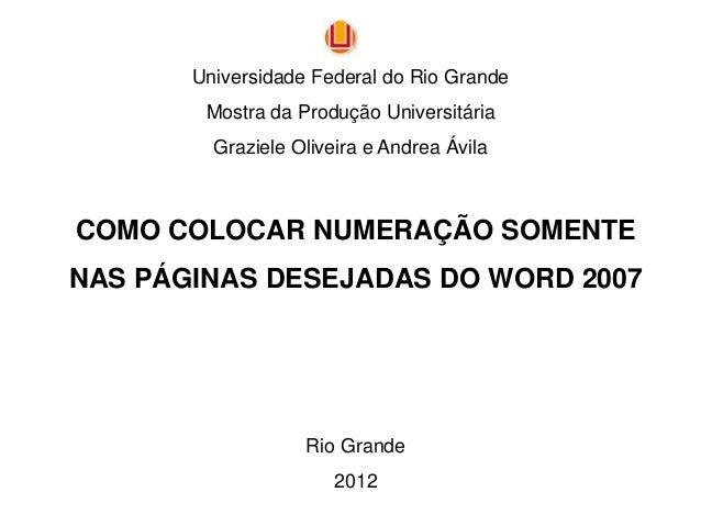Universidade Federal do Rio Grande        Mostra da Produção Universitária         Graziele Oliveira e Andrea ÁvilaCOMO CO...