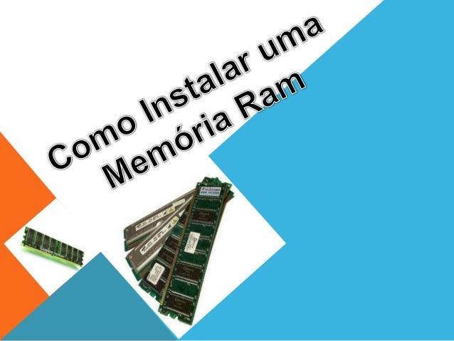 1º TER EM CONTA AARQUITECTURA DAMEMÓRIA PARA PODERINSERIR NAMOTHERBOARD