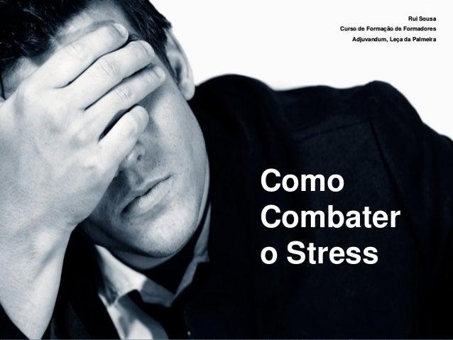 ComoCombatero StressRui SousaCurso de Formação de FormadoresAdjuvandum, Leça da Palmeira