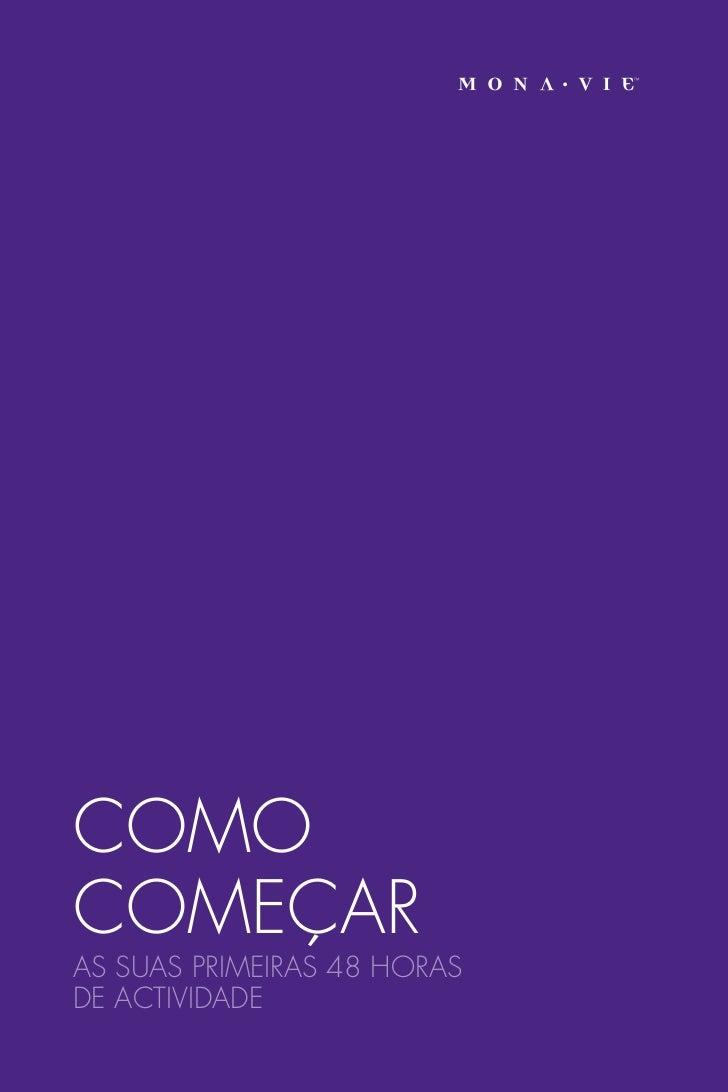 COMOCOMEÇARAS SUAS PRIMEIRAS 48 HORASDE ACTIVIDADE