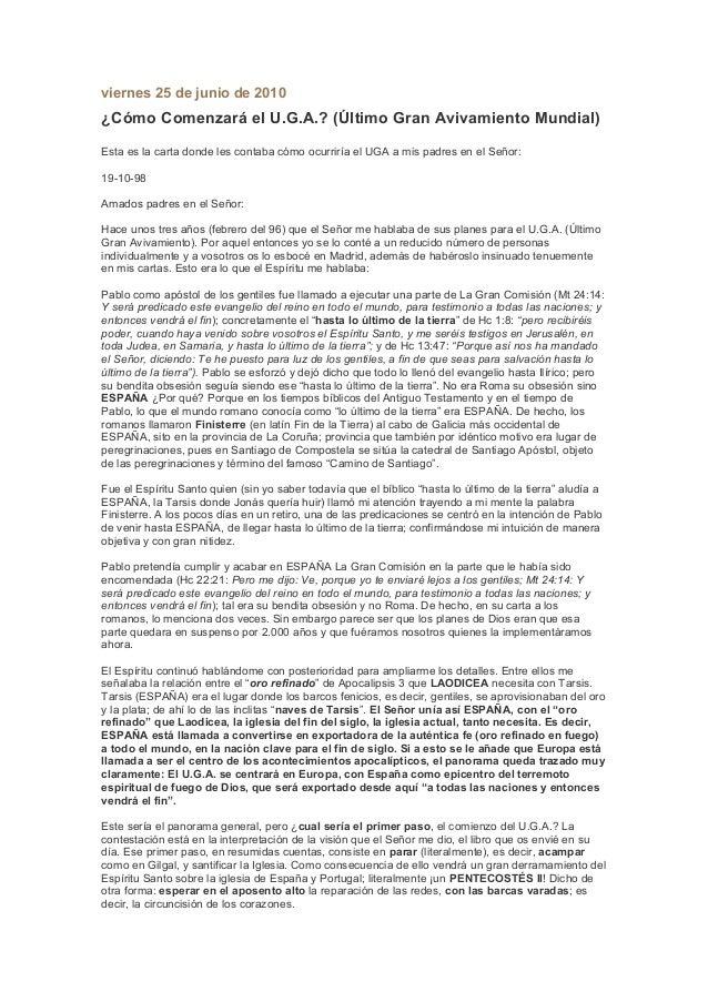 viernes 25 de junio de 2010 ¿Cómo Comenzará el U.G.A.? (Último Gran Avivamiento Mundial) Esta es la carta donde les contab...