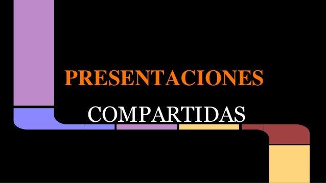 PRESENTACIONES COMPARTIDAS