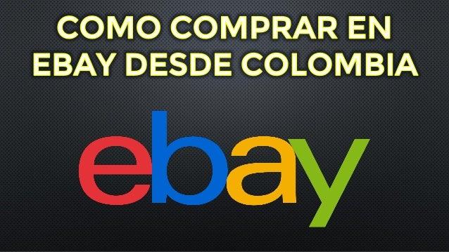 Como Comprar En Ebay Desde Colombia Tips Para Comprar En Usa