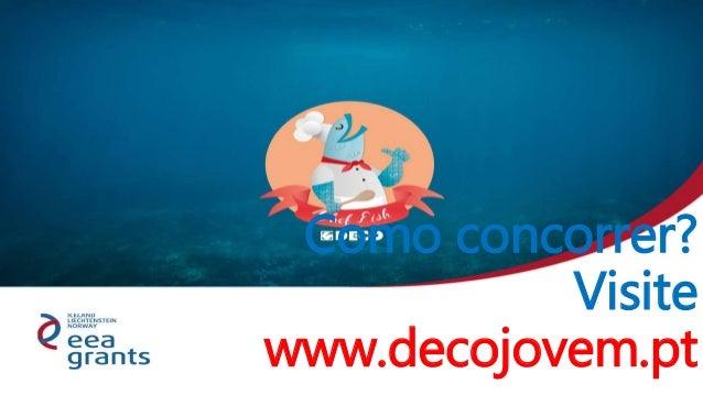Como concorrer? Visite www.decojovem.pt