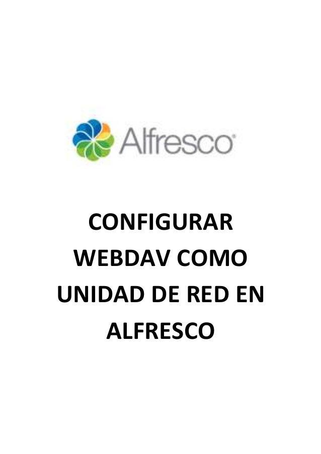 CONFIGURAR WEBDAV COMOUNIDAD DE RED EN    ALFRESCO