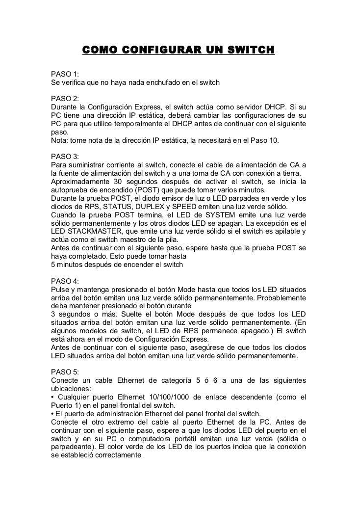 COMO CONFIGURAR UN SWITCHPASO 1:Se verifica que no haya nada enchufado en el switchPASO 2:Durante la Configuración Express...