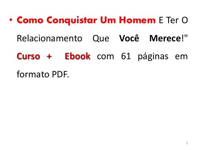 """• Como Conquistar Um Homem E Ter O Relacionamento Que Você Merece!"""" Curso + Ebook com 61 páginas em formato PDF. 2"""