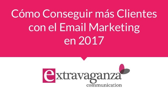 Cómo Conseguir más Clientes con el Email Marketing en 2017