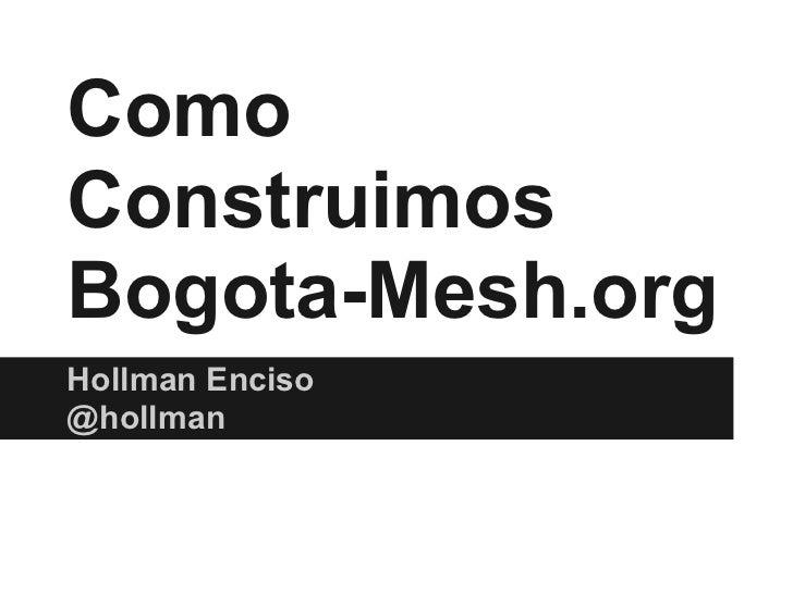 ComoConstruimosBogota-Mesh.orgHollman Enciso@hollman