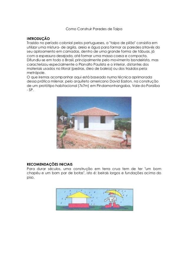 """Como Construir Paredes de Taipa INTRODUÇÃO Trazida no período colonial pelos portugueses, a """"taipa de pilão"""" consistia em ..."""