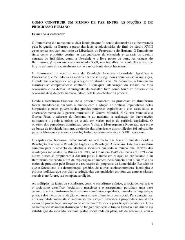 1 COMO CONSTRUIR UM MUNDO DE PAZ ENTRE AS NAÇÕES E DE PROGRESSO HUMANO Fernando Alcoforado* O Iluminismo é o nome que se d...