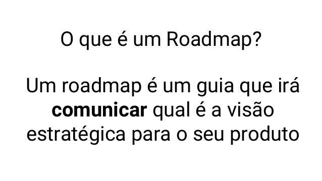 Como construir um roadmap Slide 2