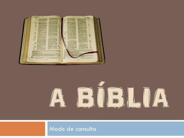 Modo de consulta A BÍBLIA
