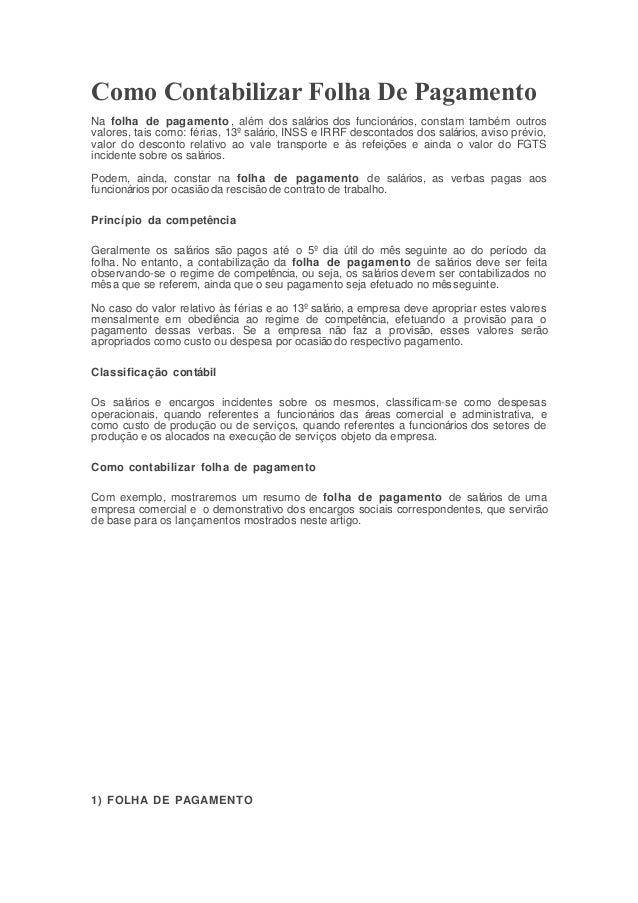 Como Contabilizar Folha De Pagamento Na folha de pagamento, além dos salários dos funcionários, constam também outros valo...