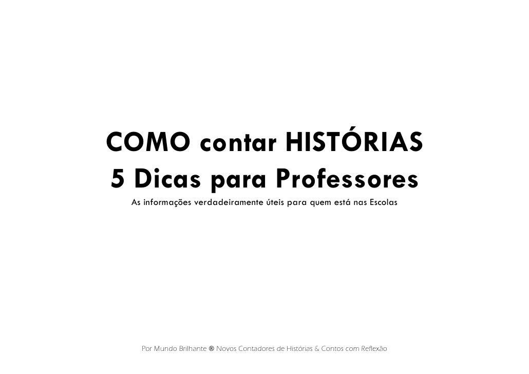 COMO contar HISTÓRIAS5 Dicas para Professores As informações verdadeiramente úteis para quem está nas Escolas   Por Mundo ...