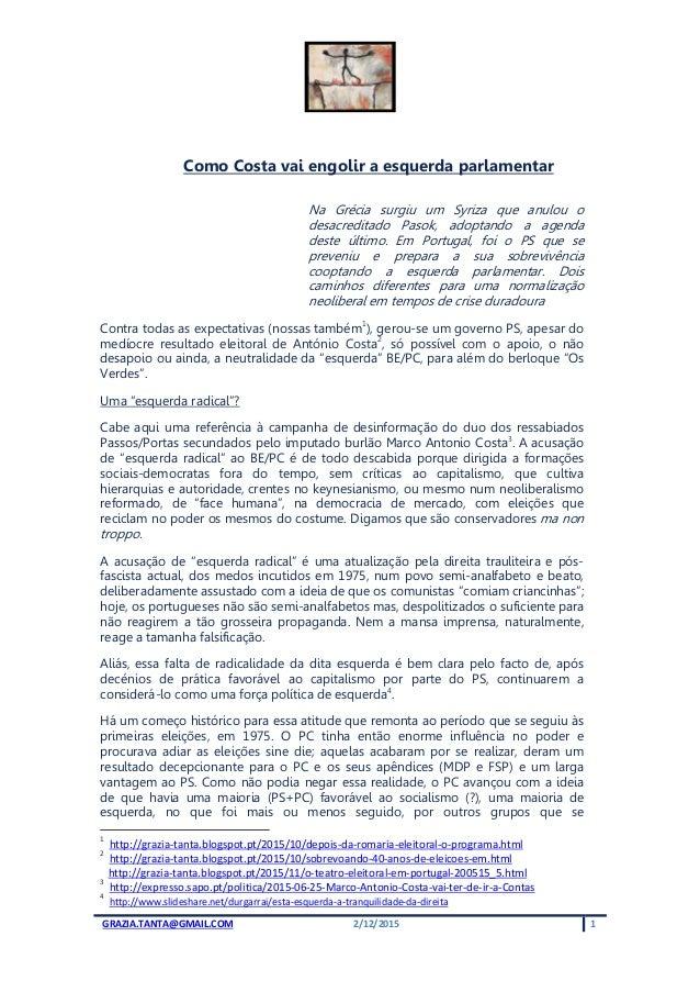 GRAZIA.TANTA@GMAIL.COM 2/12/2015 1 Como Costa vai engolir a esquerda parlamentar Na Grécia surgiu um Syriza que anulou o d...