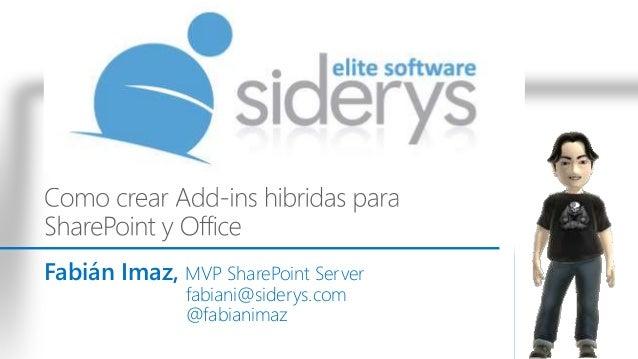 Fabián Imaz, MVP SharePoint Server fabiani@siderys.com @fabianimaz