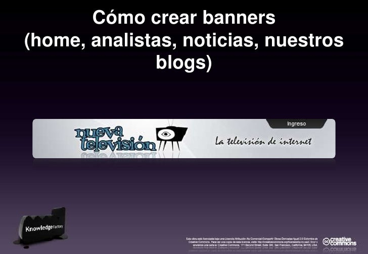 Cómo crear banners <br />(home, analistas, noticias, nuestros blogs)<br />