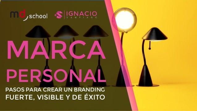 MARCA PERSONAL PASOS PARA CREAR UN BRANDING FUERTE, VISIBLE Y DE ÉXITO