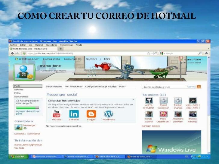 Paso 1• Ingresa al internet y digita en la barra de direcciones  www.hotmail.com de esa manera accede al proveedor que  fa...
