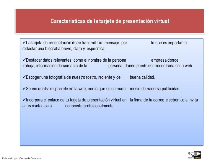 Características de la tarjeta de presentación virtual<br /><ul><li>La tarjeta de presentación debe transmitir un mensaje, ...