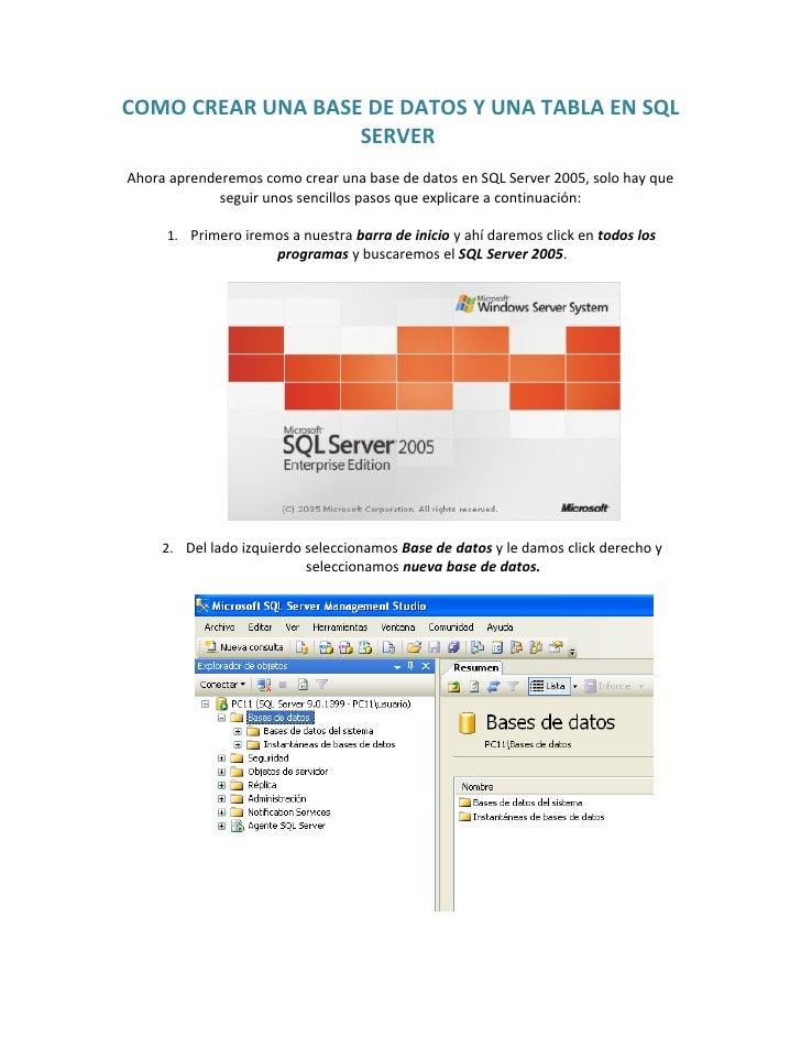 COMO CREAR UNA BASE DE DATOS Y UNA TABLA EN SQL                    SERVER Ahora aprenderemos como crear una base de datos ...