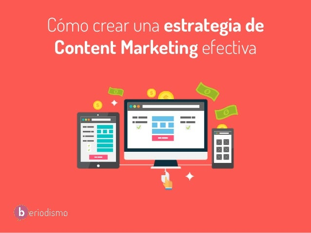Cómo crear una estrategia de Content Marketing efectiva