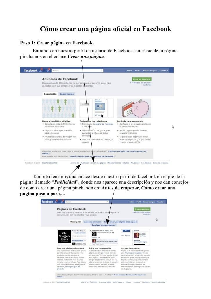 Cómo crear una página oficial en FacebookPaso 1: Crear página en Facebook.      Entrando en nuestro perfil de usuario de F...