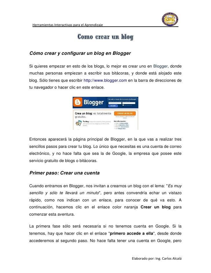 Herramientas Interactivas para el AprendizajeCómo crear y configurar un blog en BloggerSi quieres empezar en esto de los b...