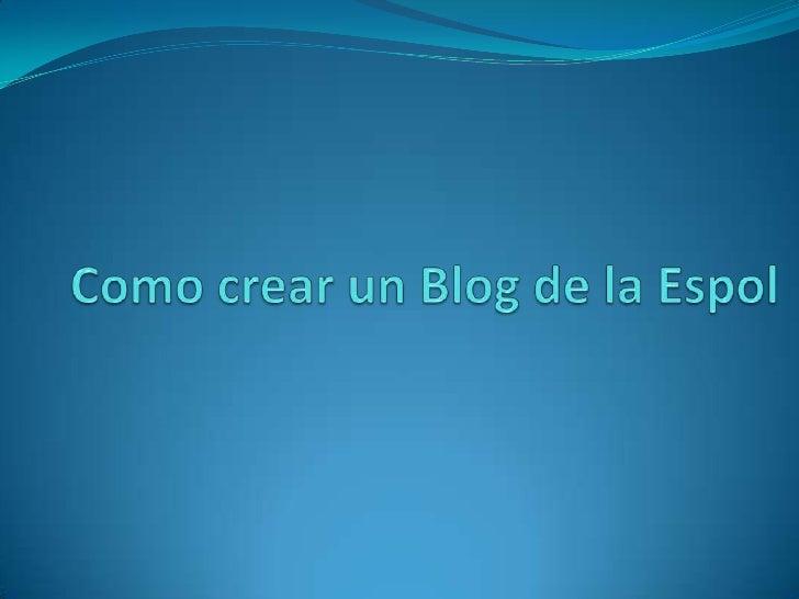 Como crear un Blog de la Espol<br />