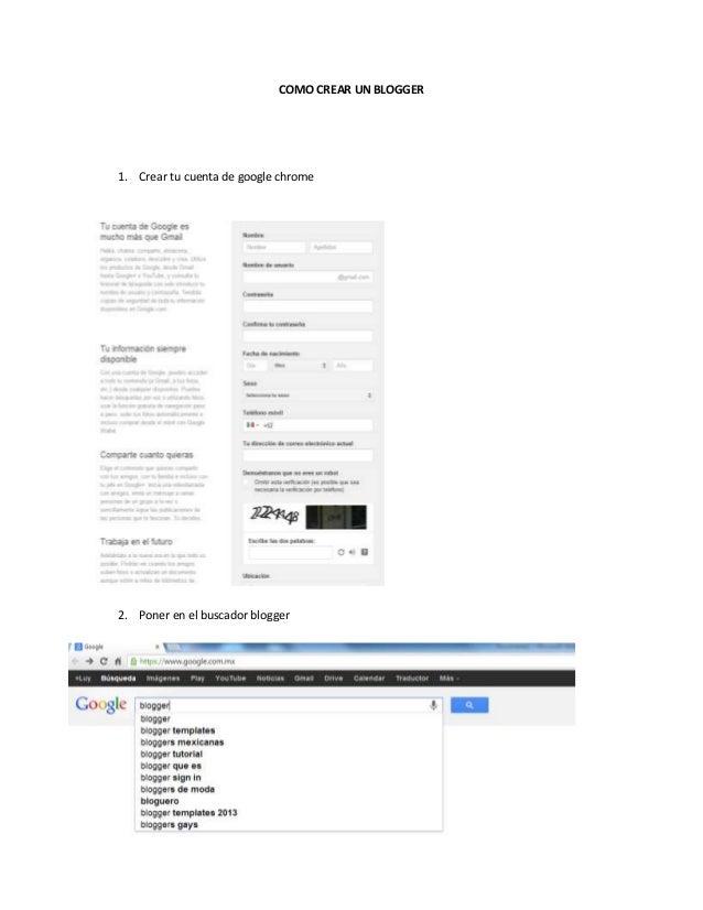 COMO CREAR UN BLOGGER 1. Crear tu cuenta de google chrome 2. Poner en el buscador blogger