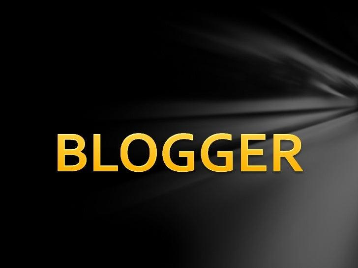 Poner en la barra de direcciones www.blogger.con despuésIngresar el correo y contraseña