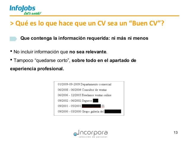 """13 Que contenga la información requerida: ni más ni menos > Qué es lo que hace que un CV sea un """"Buen CV""""?  No incluir in..."""