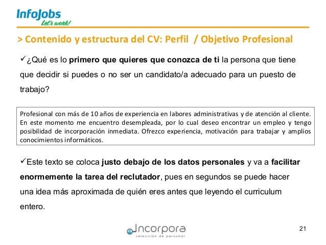 21 > Contenido y estructura del CV: Perfil / Objetivo Profesional Profesional con más de 10 años de experiencia en labores...