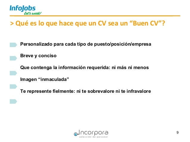 9 Personalizado para cada tipo de puesto/posición/empresa Breve y conciso Que contenga la información requerida: ni más ni...