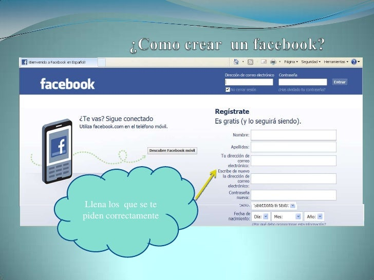 ¿Como crear  un facebook?<br />Llena los  que se te  piden correctamente<br />