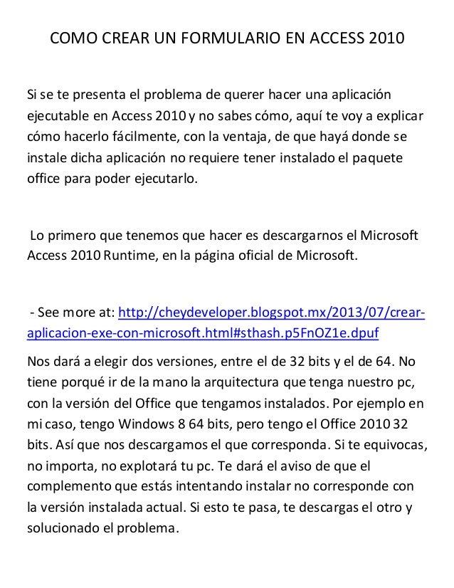 COMO CREAR UN FORMULARIO EN ACCESS 2010  Si se te presenta el problema de querer hacer una aplicación  ejecutable en Acces...